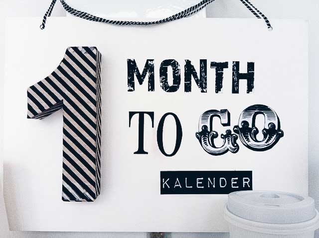 Schild zum One Month to Go Kalender