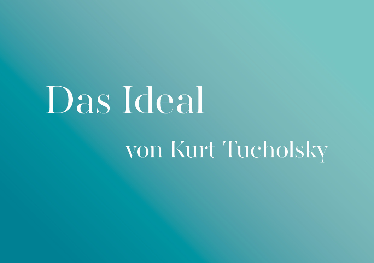 tucholsky das ideal